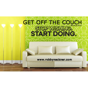06-10-14 couch - stop wishing start doing