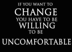 change is uncomfortable
